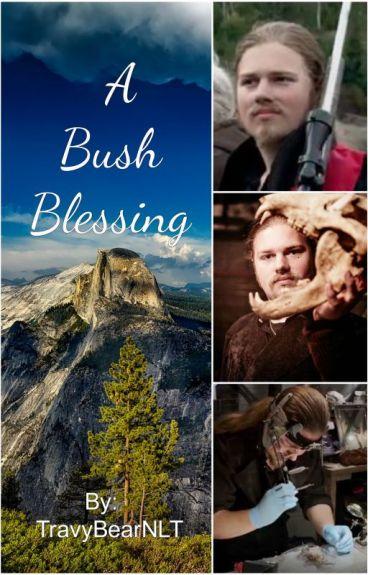 A Bush Blessing (Alaskan Bush People Fan Fiction) by TravyBearNLT