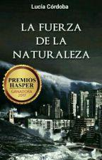 La Fuerza De La Naturaleza © (Próximamente publicada en papel por Zeta Digital) by Lucii_Carp