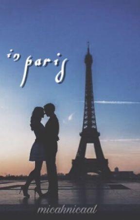 In Paris (Under Major Editing) by Micahnicaal