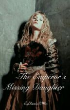 The Emperor's Missing Daughter (Reign Fanficiton) by YasminIsMiss
