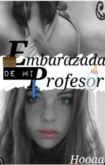 Embarazada De Mi Profesor.