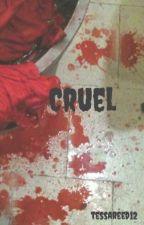 Cruel by tessareed12