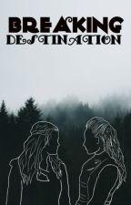 Breaking destination by Unicornio182001