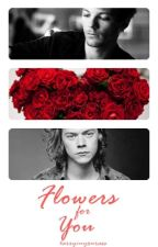 Flowers For You by larryinyourass