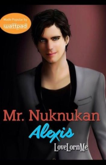 Mr. Nuknukan Trilogy (d' 1st) - Alexis (Published under Bookware)