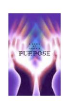 Purpose (Sequel to Gifted) by ThePhoenix101
