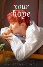 [Complete] Your Hope (J-hope Fanfic) by bangtan-fanfic