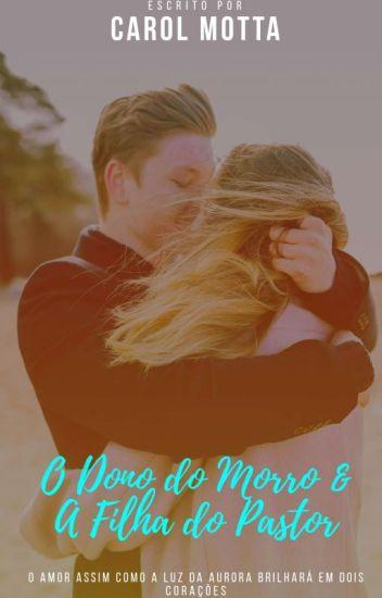 O Dono do Morro & A Filha do Pastor 1 (Revisão)