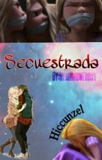 Secuestrada HICCUNZEL by rebesnowfrost