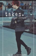 Taken { Vampire Michael Clifford} completed  by minhyukxo
