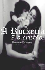 A Rockeira e o Cristão (Livro 1) by Dudah2015