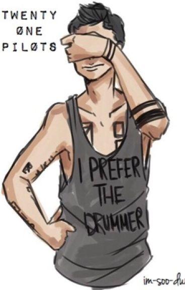 I Prefer The Drummer (Book 2 // Joshler)
