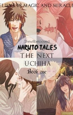 The Next Uchiha - SasuSaku/Naruto Love Stories