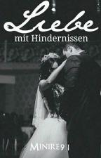 Liebe mit Hindernissen by Minire91