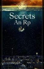 -=Secrets: An Rp=- (CLOSED) by -Copy-Kitty-