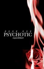 ✧ Psychotic ✧ by exquisiteheart