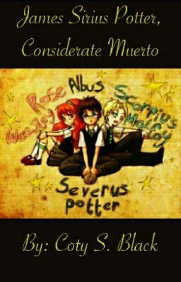 James Sirius Potter, Considerate Muerto