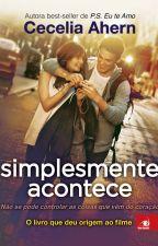 Simplesmente Acontece [Completo] by ISeeFireInUEyes