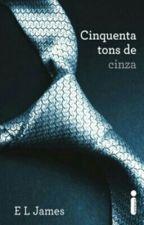 Cinquenta Tons de Cinza [Book 1] by GuCa_21-05