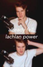 Already Fell; Lachlan Power by quintessentialmike