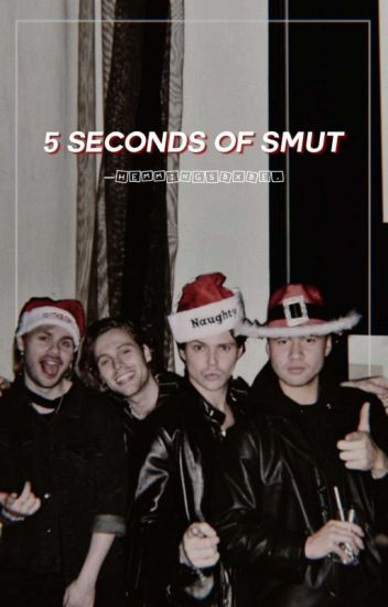 5 Seconds Of Smut
