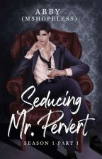 Seducing Mr. Pervert ♥ FIN by MShopeless