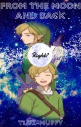 From The Moon And Back Right? [Link x Reader] by tloz-muffy