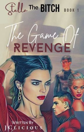 Stella the Bitch : The Game Of Revenge [On-Going] by JDesteen