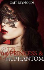 The Princess and the Phantom by CaitReynolds