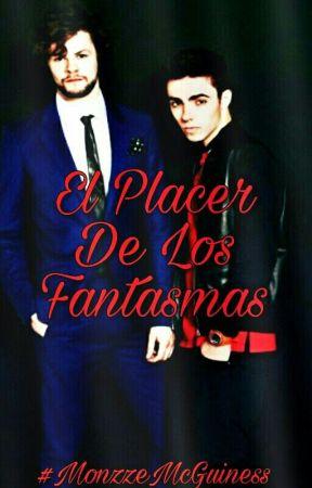 El Placer De Los Fantasmas [Jaythan] || TERMINADA || by MonzzeMcGuiness