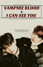 VAMPIRE BLOOD + I CAN SEE YOU by baehwi_