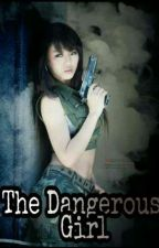 The Dangerous Girl : Edited  by malditang_emo15