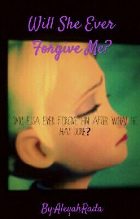 Will she ever forgive me? - Prologue #2 - Wattpad