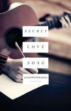 Secret Love Song | hood by luuuvmythirlwall
