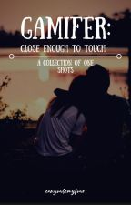Gamifer: Close Enough to Touch by canyoubemyfour