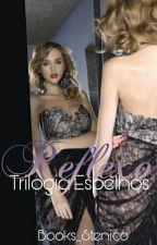 Reflexo- Trilogia Espelhos by Books_Stenico