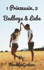 1 Prinzessin, 2 BadBoys & Liebe  by BrooklynGirl0801