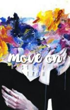 move on • ch by blurghosts