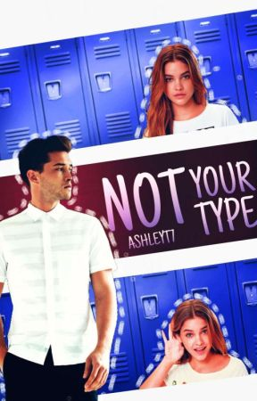 Not Your Type by AshleyT7
