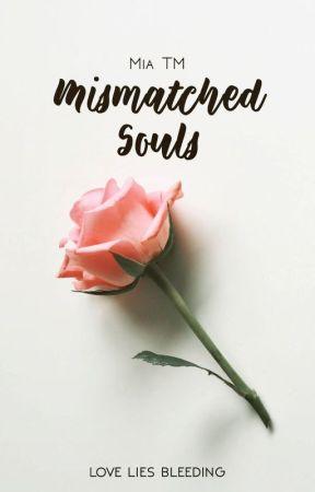 Mismatched Souls [✓] by captainthorne