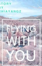 Flying With You (TFBoys fanfiction) by kenzosexyangz