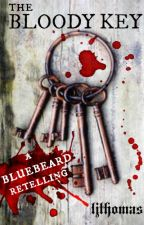 The Bloody Key: A Bluebeard Retelling by ljthomas