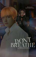 Don't Breathe by PortalMentis