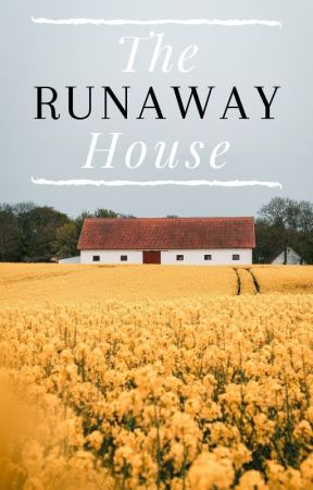 The Runaway House by RebekahJoan