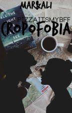 Cropofobia. by soymarperovosno