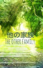 The Other Family (Hoka no Kazoku) by Michan617