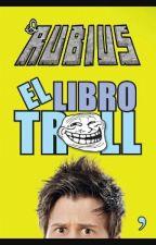 Elrubius (El Libro Troll) by RubiuhhUwU