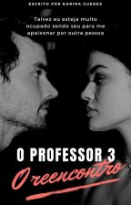 O Professor Substituto 3 by KarynaGuedes17