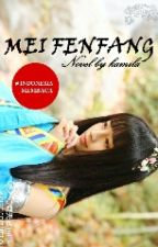 Mei Fenfang [ON HOLD] by AllLovegood