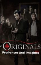 The Originals Prefrences and Imagines by FangirlToTheMax